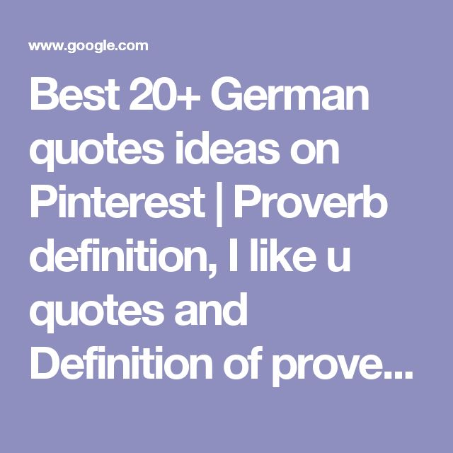 Best 20+ German quotes ideas on Pinterest | Proverb definition, I like u quotes and Definition of proverb