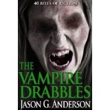 The Vampire Drabbles (horror flash fiction) (Kindle Edition)By Jason G. Anderson