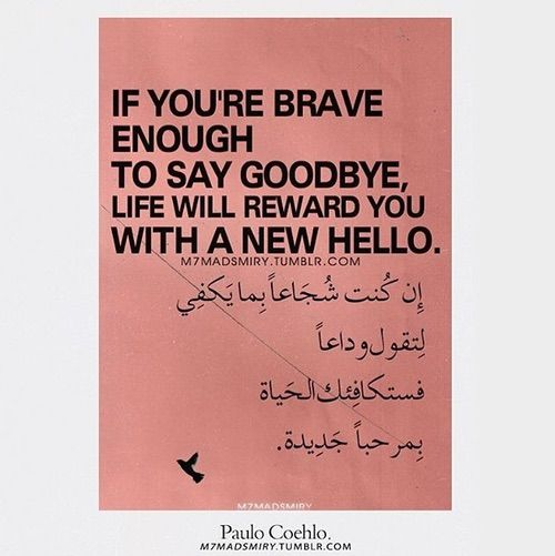 Image via We Heart It #arab #arabic #book #brave #design #english #enough #good #goodbye #hello #life #new #quote #quotes #text #wise #coehlo #وداع #اقتباس #love #حُبْ #انجليزي #مرحبا #باولو #عوبي #كويلو #ﻋﺮﺑﻲ #ﻋﺮﺏ #كتّاب #paulo