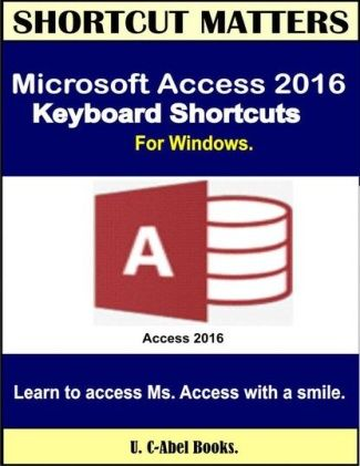 Microsoft Access 2016 Keyboard Shortcuts For Windows: Shortcut Matters on Scribd