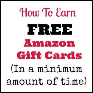 How to Earn Free Amazon Gift Cards (In a minimum amount of time)