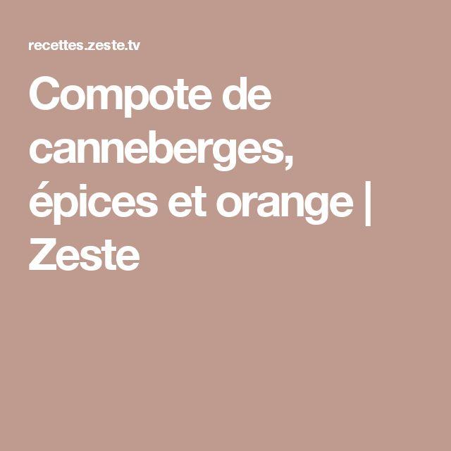 Compote de canneberges, épices et orange | Zeste