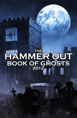 And for something completely different.... THE HAMMER OUT BOOK OF GHOSTS  A Collection of Short Ghost Stories published in aid of HAMMER OUT