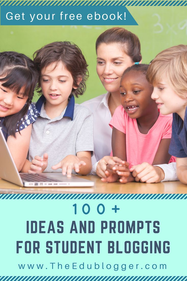 100 + Ideas and Prompts for Student Blogging | Edublogs | Free printable ebook