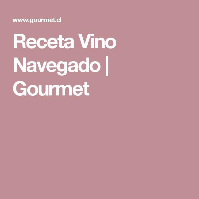 Receta Vino Navegado | Gourmet