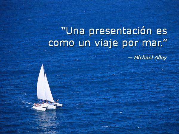 Una presentación es como un viaje por mar