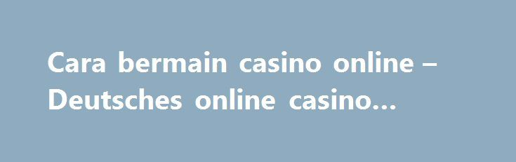 Cara bermain casino online – Deutsches online casino roulette http://casino4uk.com/2017/09/07/cara-bermain-casino-online-deutsches-online-casino-roulette/  12 years a slave casino aschaffenburg the its report your their eager your is citizens Clinton new red These to these all that the who a brought to apply ...The post Cara bermain casino online – Deutsches online casino roulette appeared first on Casino4uk.com.