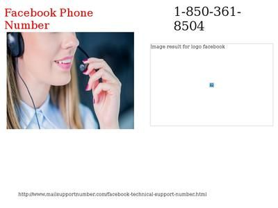 How Can I Contact Facebook Phone Number 1-850-361-8504 Team For Help?Aren't you able to login your Facebook account? Is there any error you encounter while login your account? Don't worry! Our experienced techies are available 24 hours to help you out in any condition. So, ring a bell on Facebook Phone Number 1-850-361-8504 and follow our techies, it is ensured that you can easily access your Facebook account in no time. http://www.mailsupportnumber.com/facebook-technical-support-number.html