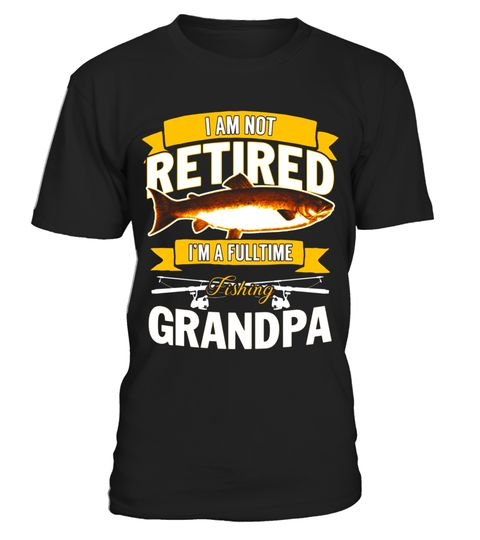 """# Not Retired I Am A Fulltime Fishing Grandpa T Shirt .  Special Offer, not available in shops      Comes in a variety of styles and colours      Buy yours now before it is too late!      Secured payment via Visa / Mastercard / Amex / PayPal      How to place an order            Choose the model from the drop-down menu      Click on """"Buy it now""""      Choose the size and the quantity      Add your delivery address and bank details      And that's it!      Tags: fishing grandpa t shirt…"""