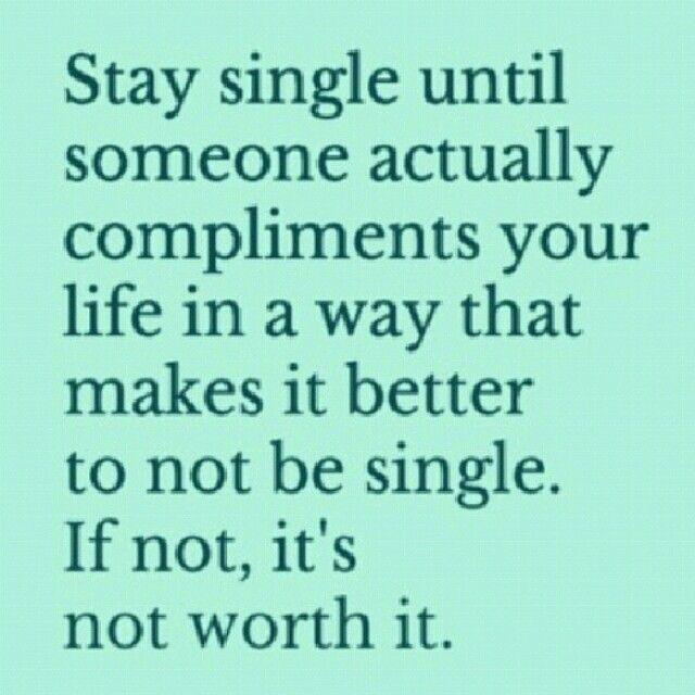 Stay single ...