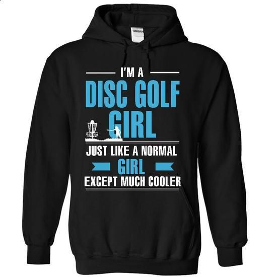 Disc Golf girl is cooler - #hipster shirt #hoodie costume. BUY NOW => https://www.sunfrog.com/LifeStyle/Disc-Golf-guy-is-cooler-5595-Black-9571455-Hoodie.html?68278