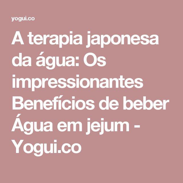 A terapia japonesa da água: Os impressionantes Benefícios de beber Água em jejum - Yogui.co