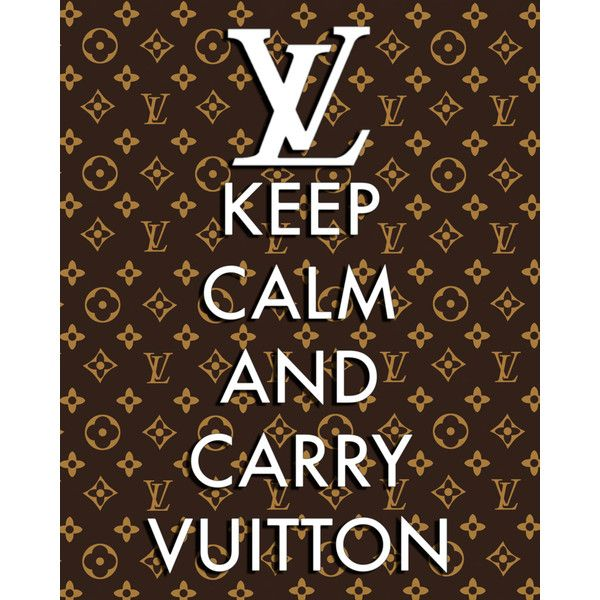 "Louis Vuitton LV ""Keep Calm and Carry On"" Poster 8x10 Print Fashion... ($15) ❤ liked on Polyvore"