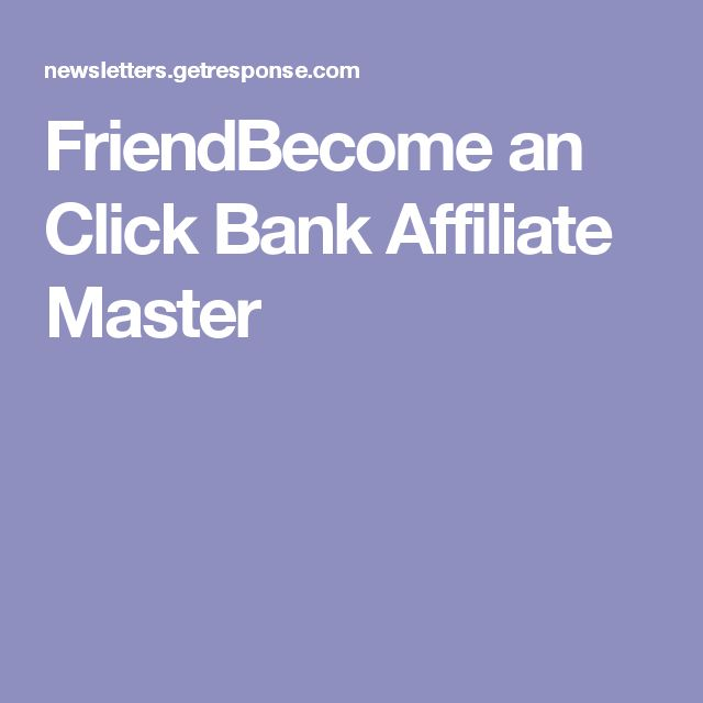 FriendBecome an Click Bank  Affiliate Master