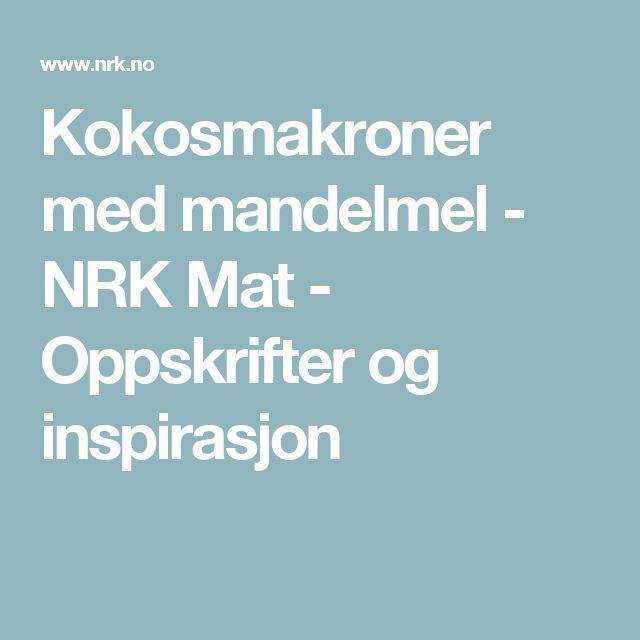 Kokosmakroner med mandelmel - NRK Mat - Oppskrifter og inspirasjon