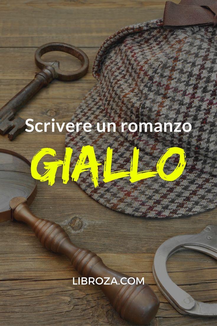 Scrivere un romanzo giallo - la guida definitiva - Libroza.com
