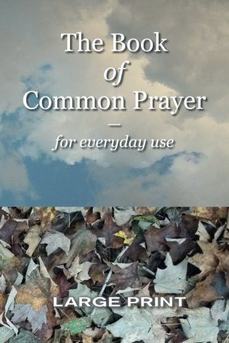 The Book of Common Prayer for Everyday Use: Large Print