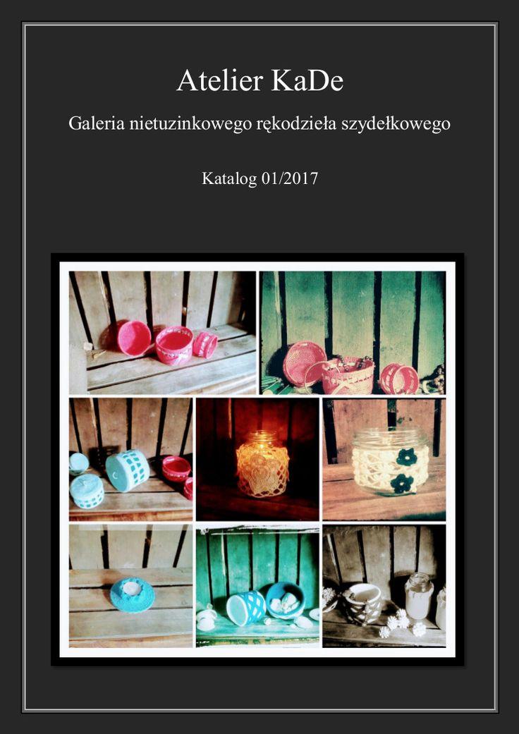 Katalog 01/2017 to ekspozycja wszystkich artykułów dekoracyjnych zaprezentowanych przez Atelier KaDe w styczniu '17