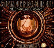 Steampunk Experiment: Mechanical Cabaret [CD]