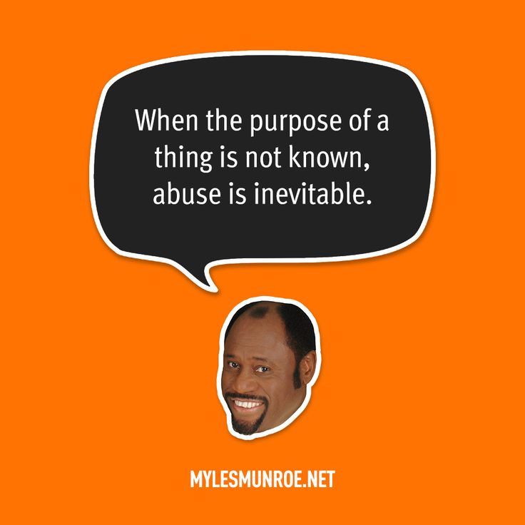 """When the purpose of a thing is not known, abuse is inevitable."""