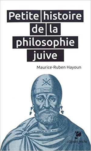 PETITE HISTOIRE DE LA PHILOSOPHIE JUIVE: Maurice-Ruben Hayoun