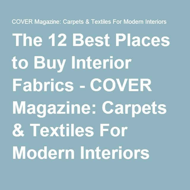The 12 Best Places to Buy Interior Fabrics - COVER Magazine: Carpets & Textiles For Modern Interiors