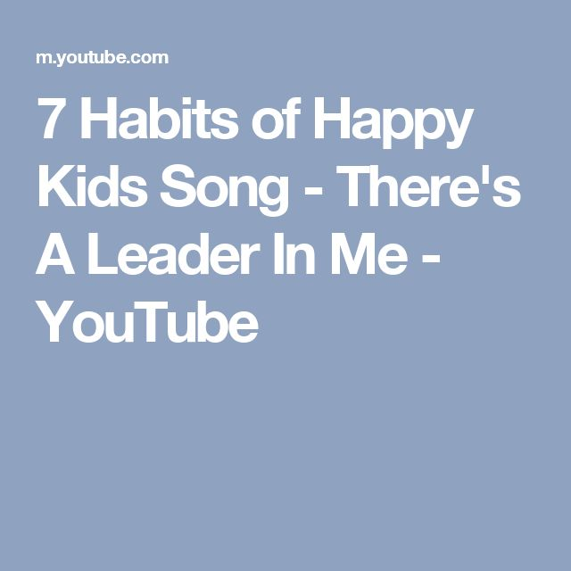 7 Habits of Happy Kids Song - There's A Leader In Me - YouTube