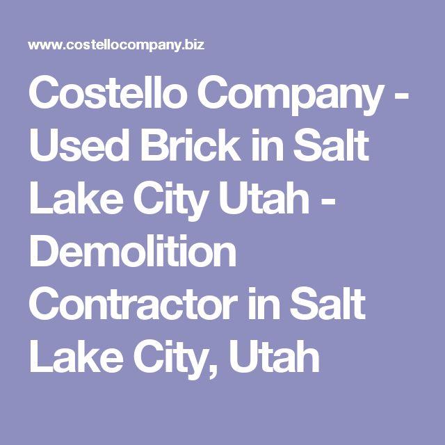 Costello Company - Used Brick in Salt Lake City Utah - Demolition Contractor in Salt Lake City, Utah