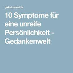 10 Symptome für eine unreife Persönlichkeit - Gedankenwelt