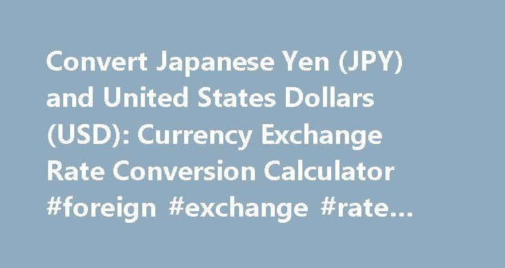 Convert Japanese Yen (JPY) and United States Dollars (USD): Currency Exchange Rate Conversion Calculator #foreign #exchange #rate #today http://currency.remmont.com/convert-japanese-yen-jpy-and-united-states-dollars-usd-currency-exchange-rate-conversion-calculator-foreign-exchange-rate-today/  #money translator # Japanese Yen (JPY) and United States Dollar (USD) Currency Exchange Rate Conversion Calculator USD rate October 27, 2016 The Japanese Yen is the currency in Japan (JP, JPN, JAP)…
