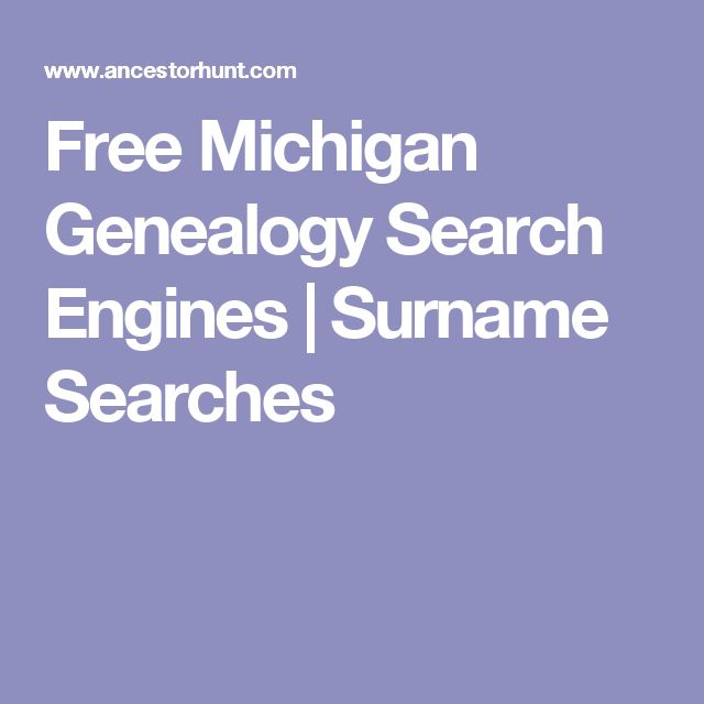 Free Michigan Genealogy Search Engines | Surname Searches