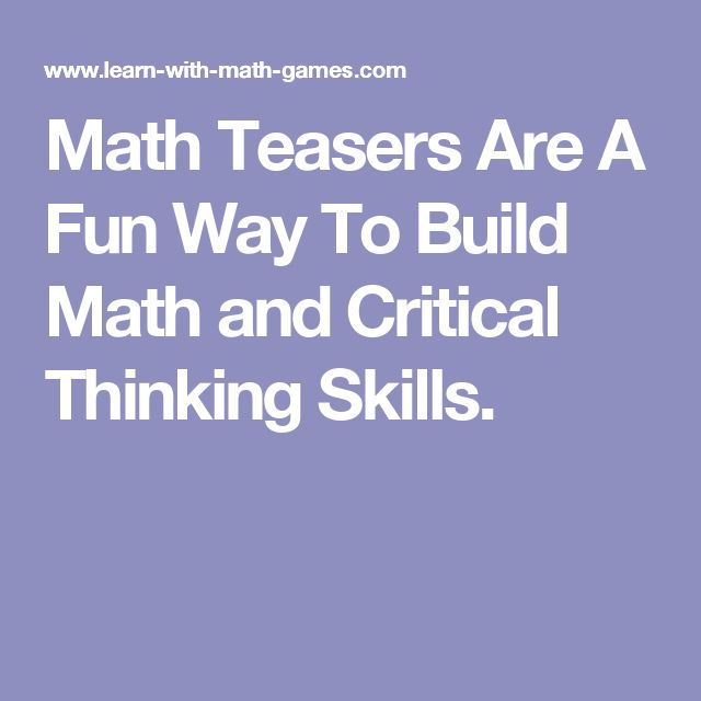 Math Teasers Are A Fun Way To Build Math and Critical Thinking Skills.
