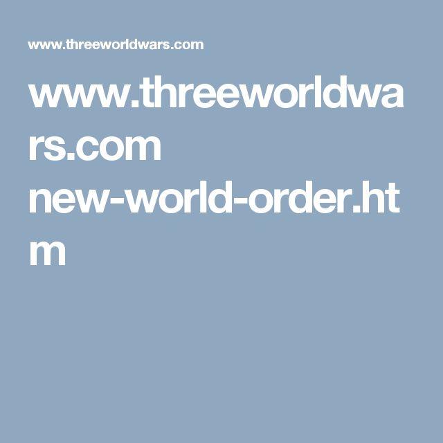 www.threeworldwars.com new-world-order.htm