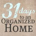 The Complete Guide to Imperfect Homemaking: {31 days to an organized home} Day One: Organizing with Purpose