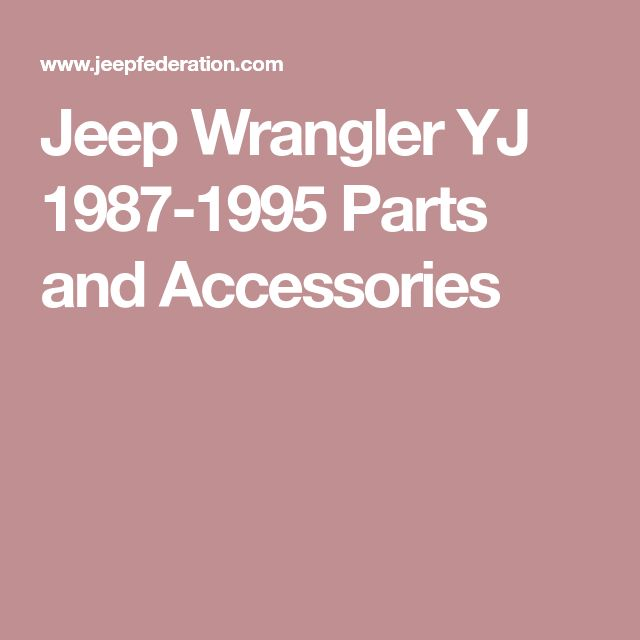 Jeep Wrangler YJ 1987-1995 Parts and Accessories