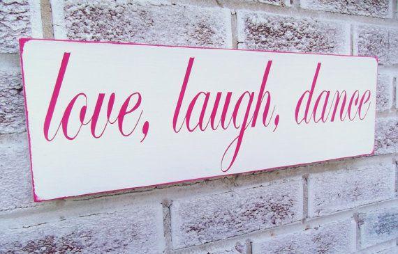 Love Laugh Dance Sign, Little girl's room, Teen Dancing Dance Ballerina Ballet Tap Dancing Bedroom art Dancer