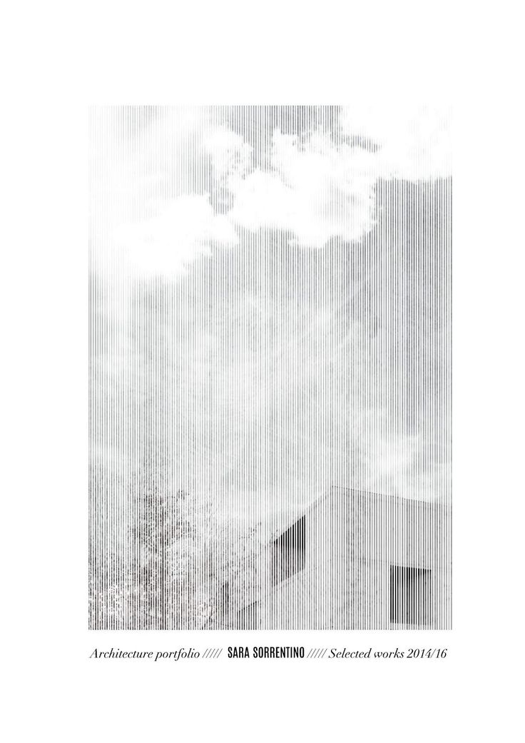 Sara Sorrentino_ Architecture Portfolio 2016                                                                                                                                                                                 More
