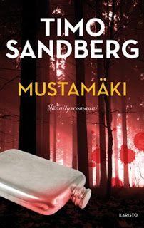 Kirsin kirjanurkka: Timo Sandberg: Mustamäki. Karisto 2013.