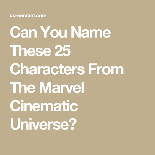 Can You Name These 25 Characters From The Marvel Cinematic Universe?
