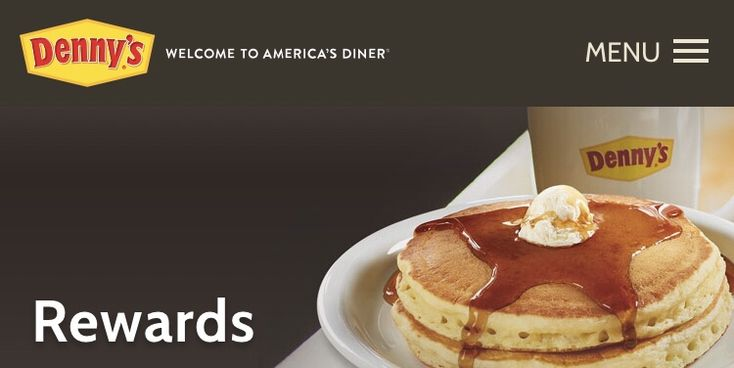 Sign Up for Denny's Newsletter & Receive 20% Off Your Next Purchase  Denny's has the easiest rewards program anywhere. Just sign up now and start receiving exclusive money-saving coupons and news about our latest promotions. Receive 20% off your next visit when you join.