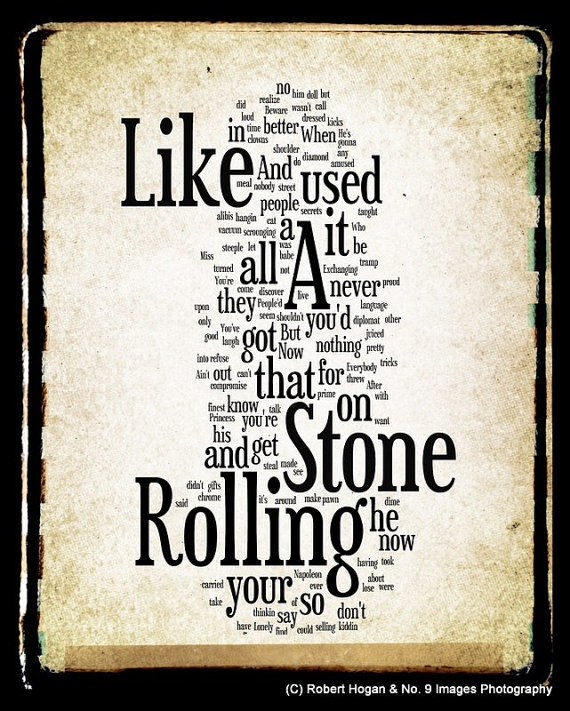 like a rolling stone General commentmy first thought while listening to the song, was: isn't dylan describing every person in this world, when we are completely strippedall of us are rolling stones, a thing we will never get away from - no matter how rich, intellectual and commercial (etc) we become.