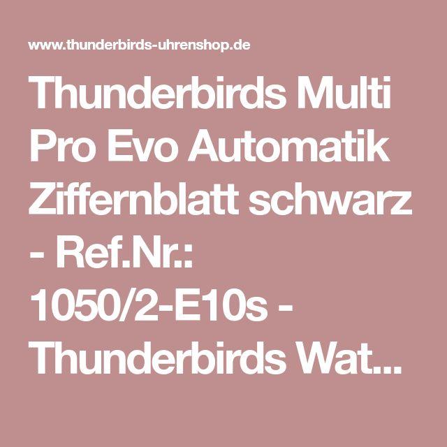 Thunderbirds Multi Pro Evo Automatik Ziffernblatt schwarz - Ref.Nr.: 1050/2-E10s - Thunderbirds Watches Uhren-Shop - powered by AVIATOR Watches