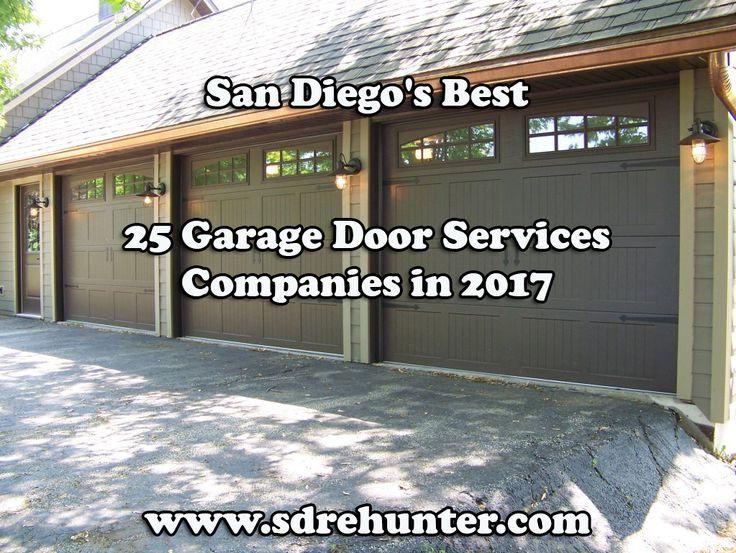 Blog Post  San Diego s Best 25 Garage Door Services Companies in 2017. 17 Best ideas about Best Garage Doors on Pinterest   Best garage