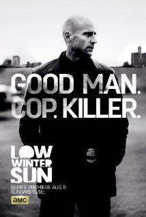 Low Winter Sun- I try to like the show but it's boring. I just like it because of Mark Strong.