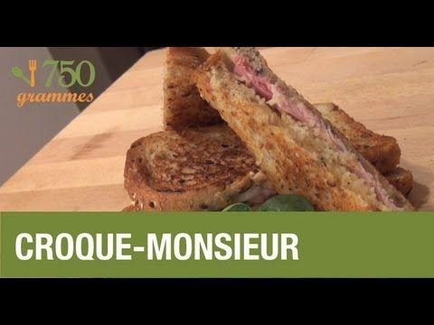 Recette du vrai Croque-Monsieur - 750 Grammes
