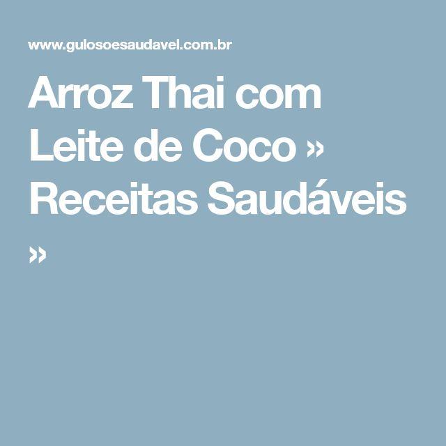 Arroz Thai com Leite de Coco » Receitas Saudáveis »
