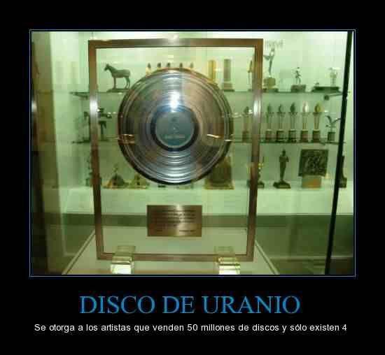 Los Premios Musicales; Del Disco de Oro al Disco de Uranio.
