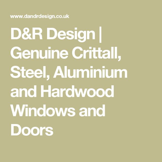 D&R Design | Genuine Crittall, Steel, Aluminium and Hardwood Windows and Doors