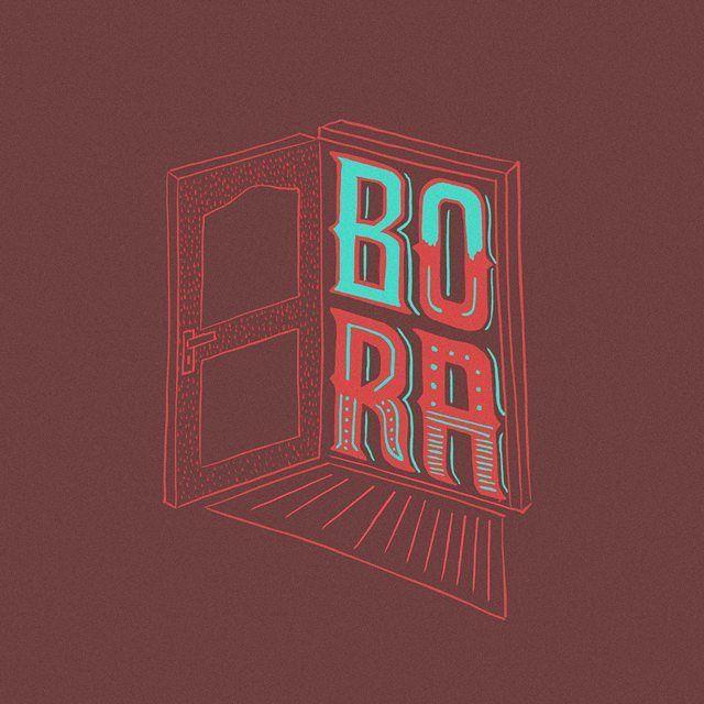 """La expresión Bora es utilizada para invitar a alguien para salir de donde está y dirigirse a un…"""""""