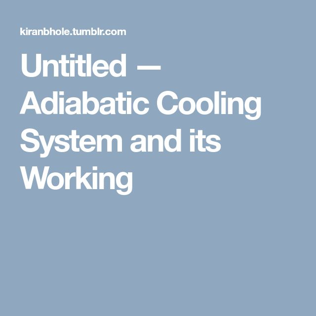 Untitled — Adiabatic Cooling System and its Working